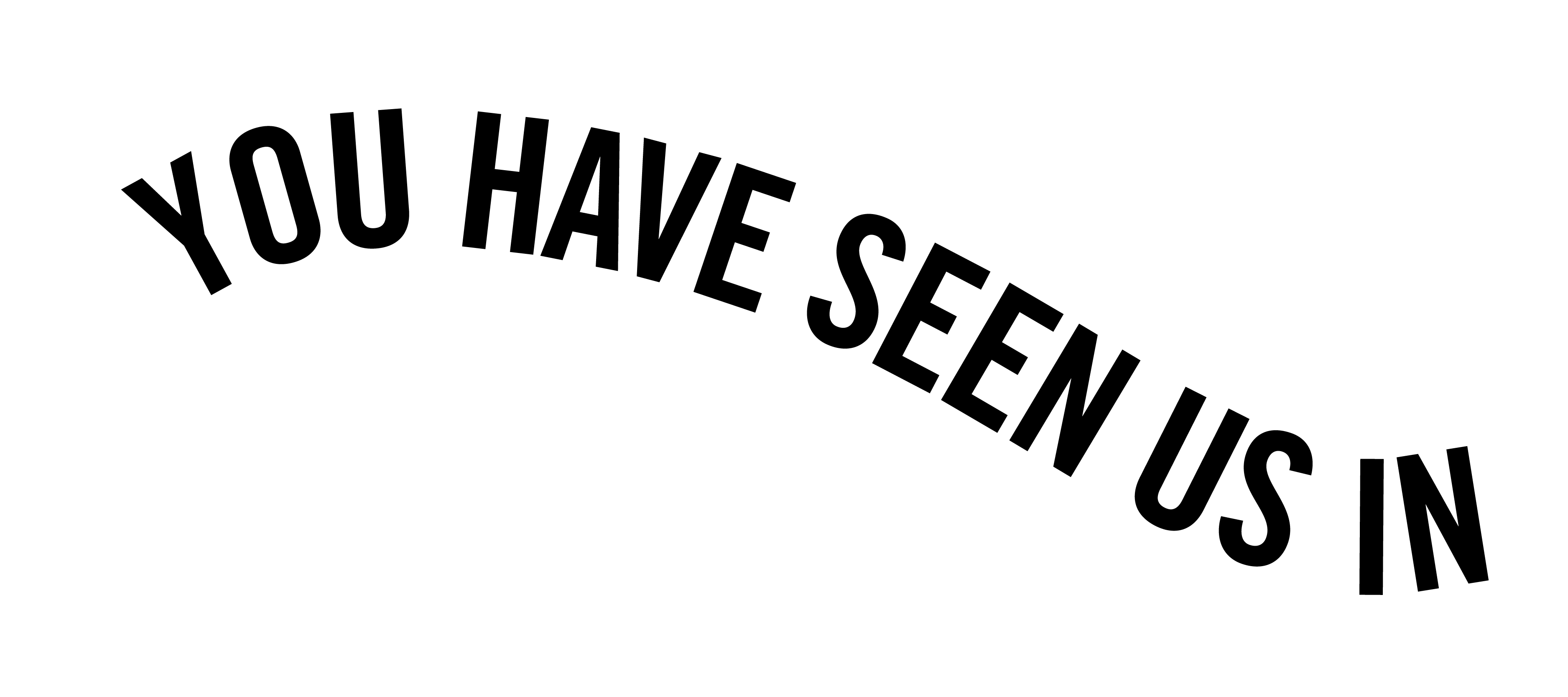 YOU-HAVE-SEEN-US-IN-55